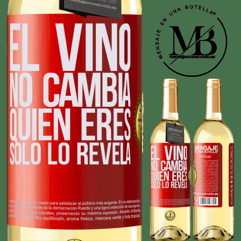 24,95 € Envío gratis | Vino Blanco Edición WHITE El Vino no cambia quien eres. Sólo lo revela Etiqueta Roja. Etiqueta personalizable Vino joven Cosecha 2020 Verdejo
