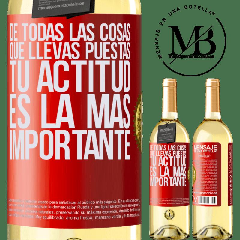 24,95 € Envío gratis | Vino Blanco Edición WHITE De todas las cosas que llevas puestas, tu actitud es la más importante Etiqueta Roja. Etiqueta personalizable Vino joven Cosecha 2020 Verdejo