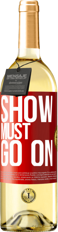 24,95 € Free Shipping | White Wine WHITE Edition The show must go on Red Label. Customizable label Young wine Harvest 2020 Verdejo