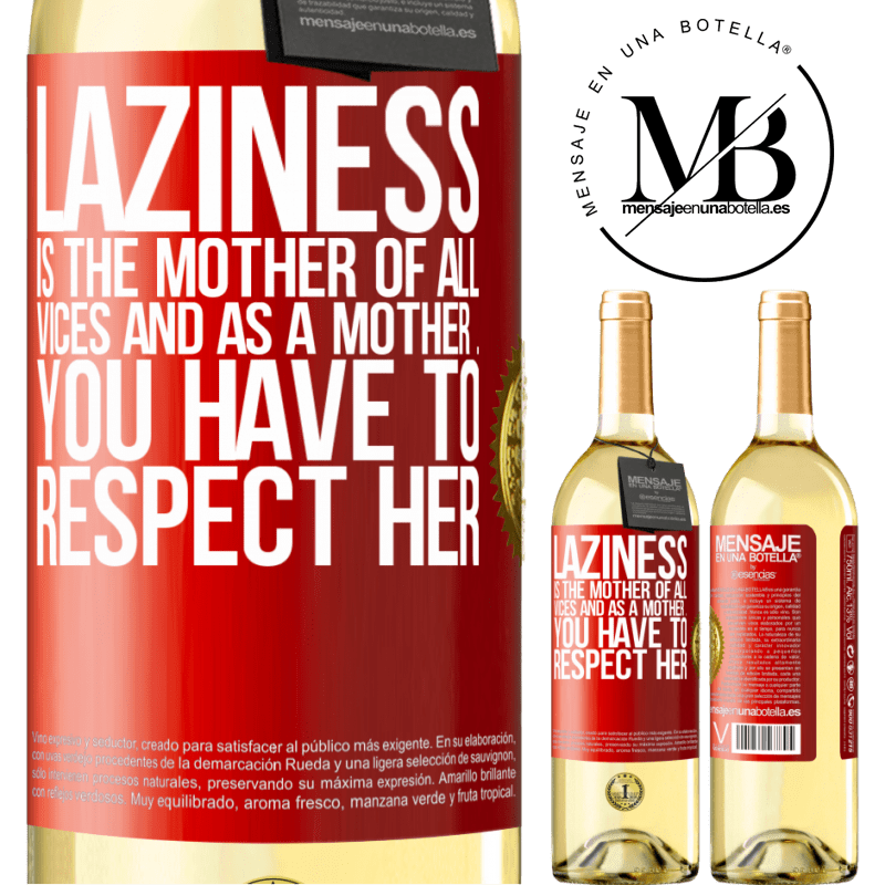 24,95 € Free Shipping | White Wine WHITE Edition Laziness is the mother of all vices and as a mother ... you have to respect her Red Label. Customizable label Young wine Harvest 2020 Verdejo