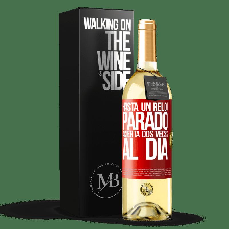 24,95 € Envoi gratuit   Vin blanc Édition WHITE Même une horloge arrêtée frappe deux fois par jour Étiquette Rouge. Étiquette personnalisable Vin jeune Récolte 2020 Verdejo