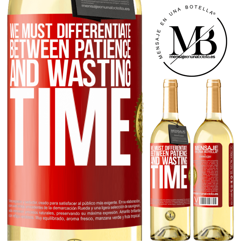24,95 € Free Shipping   White Wine WHITE Edition We must differentiate between patience and wasting time Red Label. Customizable label Young wine Harvest 2020 Verdejo