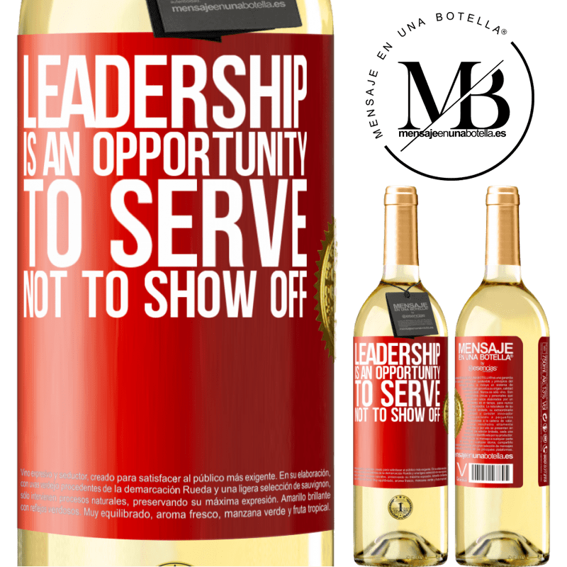 24,95 € Free Shipping | White Wine WHITE Edition Leadership is an opportunity to serve, not to show off Red Label. Customizable label Young wine Harvest 2020 Verdejo