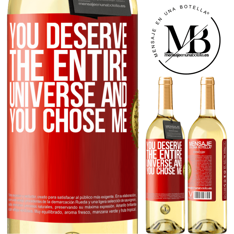 24,95 € Free Shipping | White Wine WHITE Edition You deserve the entire universe and you chose me Red Label. Customizable label Young wine Harvest 2020 Verdejo