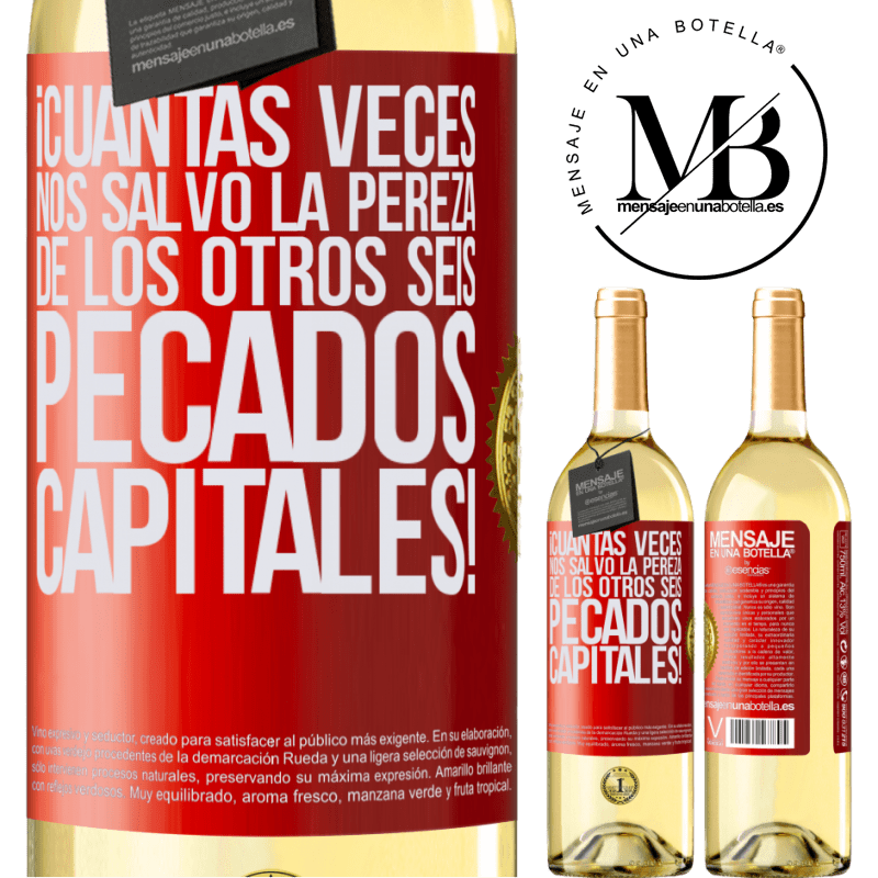 24,95 € Envío gratis | Vino Blanco Edición WHITE ¡Cuántas veces nos salvó la pereza de los otros seis pecados capitales! Etiqueta Roja. Etiqueta personalizable Vino joven Cosecha 2020 Verdejo