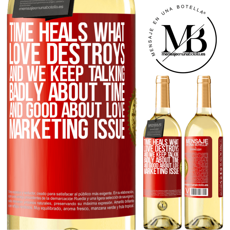 24,95 € Free Shipping | White Wine WHITE Edition Time heals what love destroys. And we keep talking badly about time and good about love. Marketing issue Red Label. Customizable label Young wine Harvest 2020 Verdejo