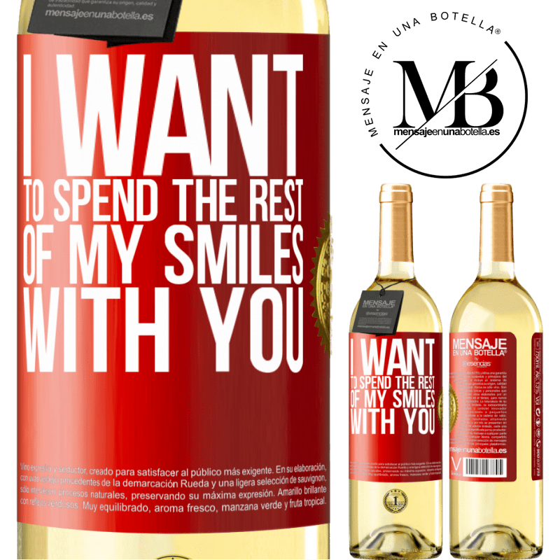 24,95 € Free Shipping | White Wine WHITE Edition I want to spend the rest of my smiles with you Red Label. Customizable label Young wine Harvest 2020 Verdejo