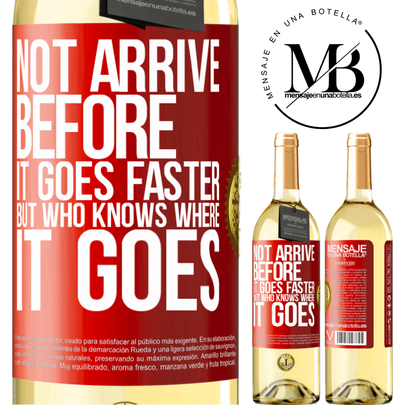 24,95 € Free Shipping | White Wine WHITE Edition Not arrive before it goes faster, but who knows where it goes Red Label. Customizable label Young wine Harvest 2020 Verdejo
