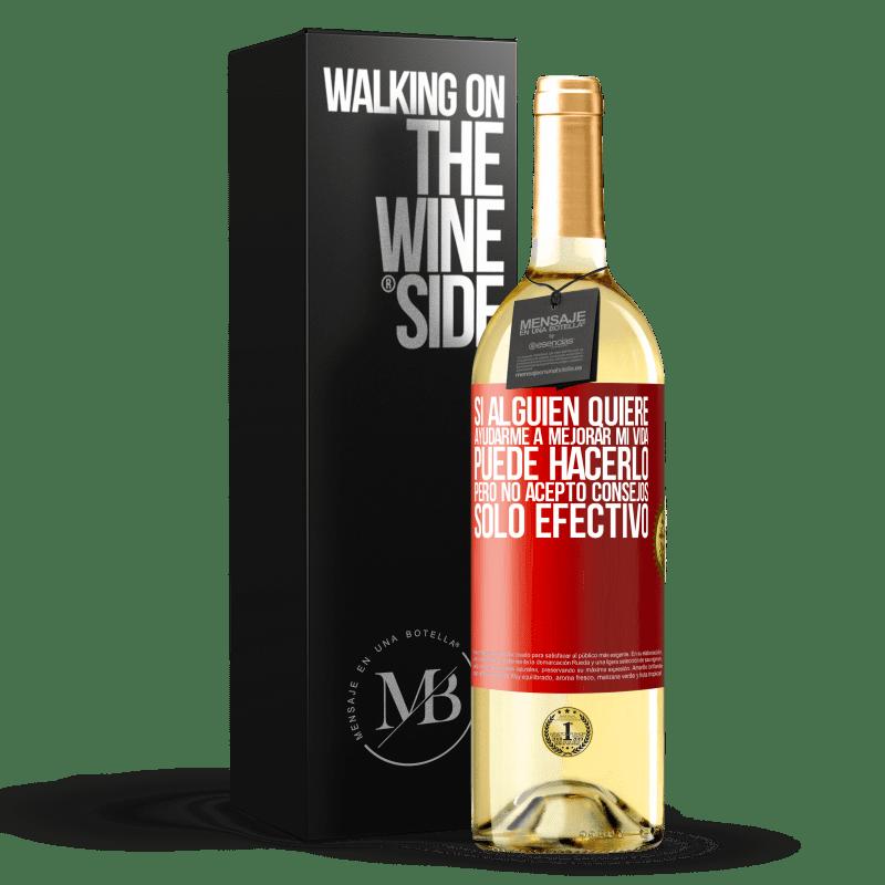 24,95 € Envío gratis   Vino Blanco Edición WHITE Si alguien quiere ayudarme a mejorar mi vida, puede hacerlo, pero no acepto consejos, sólo efectivo Etiqueta Roja. Etiqueta personalizable Vino joven Cosecha 2020 Verdejo