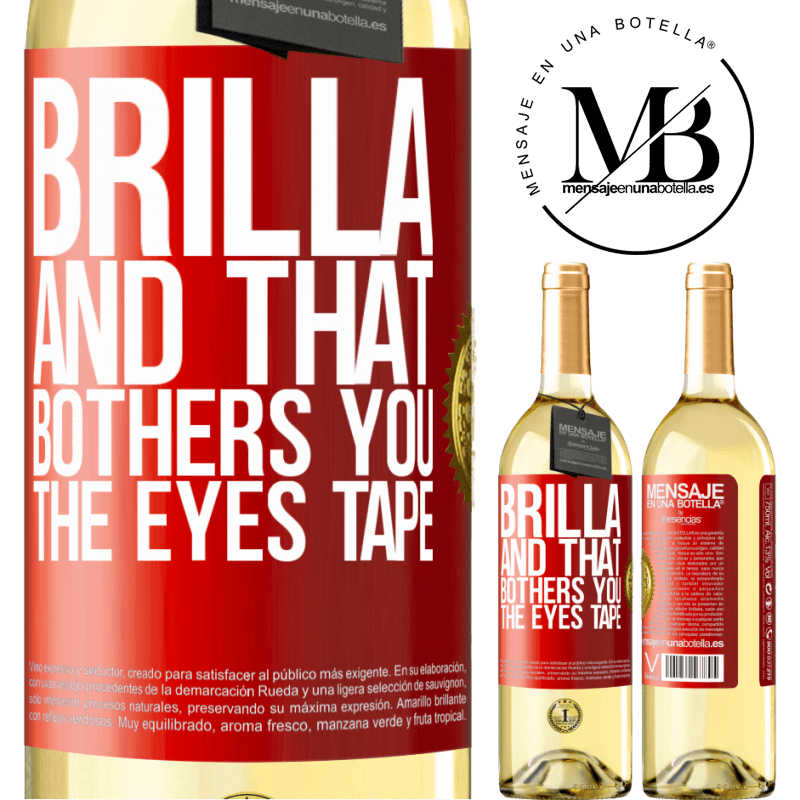 24,95 € Free Shipping | White Wine WHITE Edition Brilla and that bothers you, the eyes tape Red Label. Customizable label Young wine Harvest 2020 Verdejo
