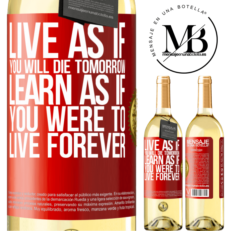 24,95 € Free Shipping | White Wine WHITE Edition Live as if you will die tomorrow. Learn as if you were to live forever Red Label. Customizable label Young wine Harvest 2020 Verdejo