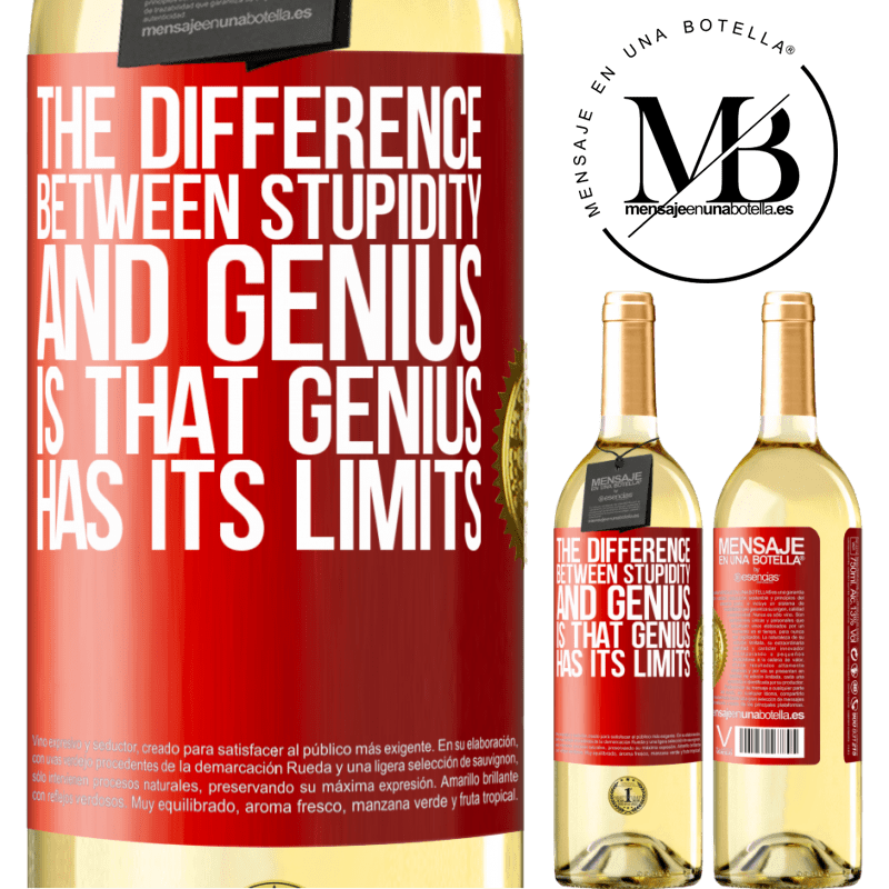 24,95 € Free Shipping   White Wine WHITE Edition The difference between stupidity and genius, is that genius has its limits Red Label. Customizable label Young wine Harvest 2020 Verdejo