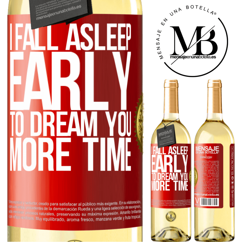 24,95 € Free Shipping | White Wine WHITE Edition I fall asleep early to dream you more time Red Label. Customizable label Young wine Harvest 2020 Verdejo