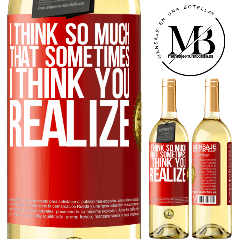 24,95 € Free Shipping   White Wine WHITE Edition I think so much that sometimes I think you realize Red Label. Customizable label Young wine Harvest 2020 Verdejo