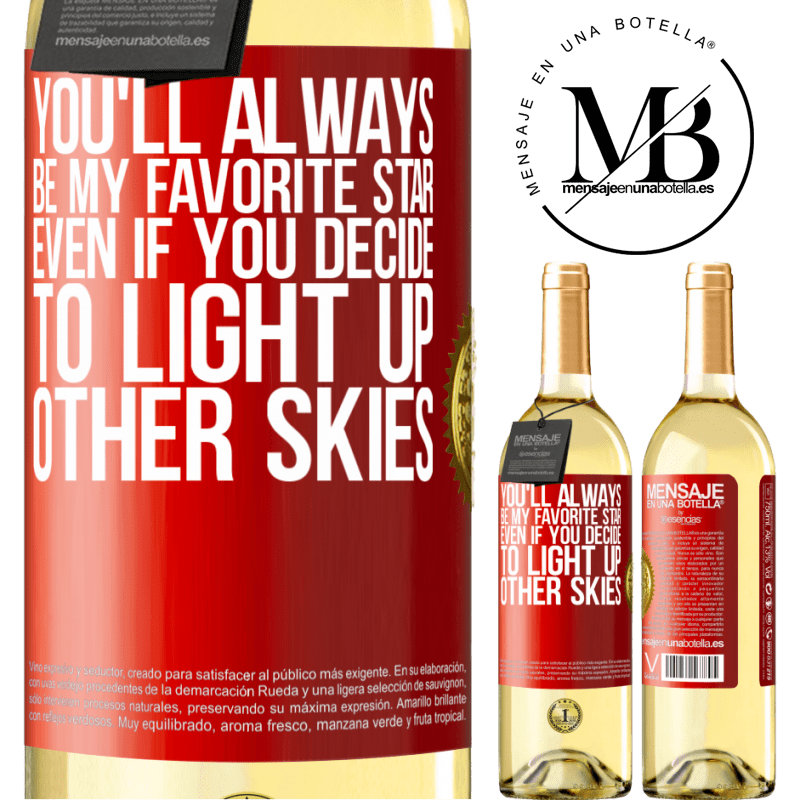 24,95 € Free Shipping   White Wine WHITE Edition You'll always be my favorite star, even if you decide to light up other skies Red Label. Customizable label Young wine Harvest 2020 Verdejo