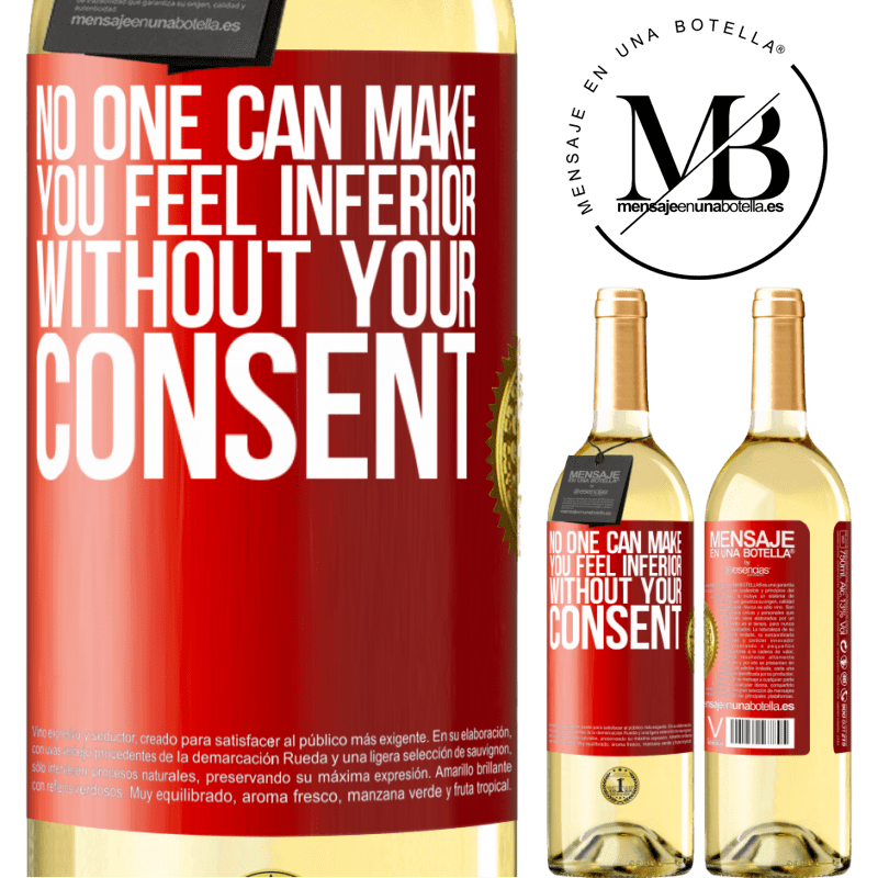 24,95 € Free Shipping | White Wine WHITE Edition No one can make you feel inferior without your consent Red Label. Customizable label Young wine Harvest 2020 Verdejo