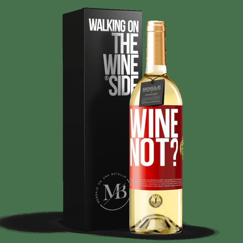 24,95 € Envoi gratuit | Vin blanc Édition WHITE Wine not? Étiquette Rouge. Étiquette personnalisable Vin jeune Récolte 2020 Verdejo