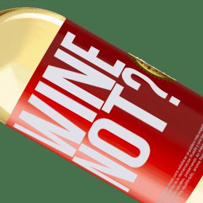 Expressions Uniques et Personnelles. «Wine not?» Édition WHITE
