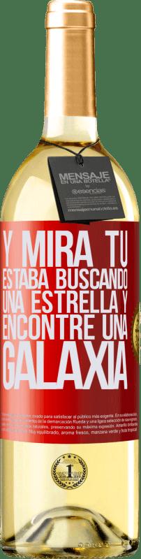 24,95 € Envío gratis   Vino Blanco Edición WHITE Y mira tú, estaba buscando una estrella y encontré una galaxia Etiqueta Roja. Etiqueta personalizable Vino joven Cosecha 2020 Verdejo