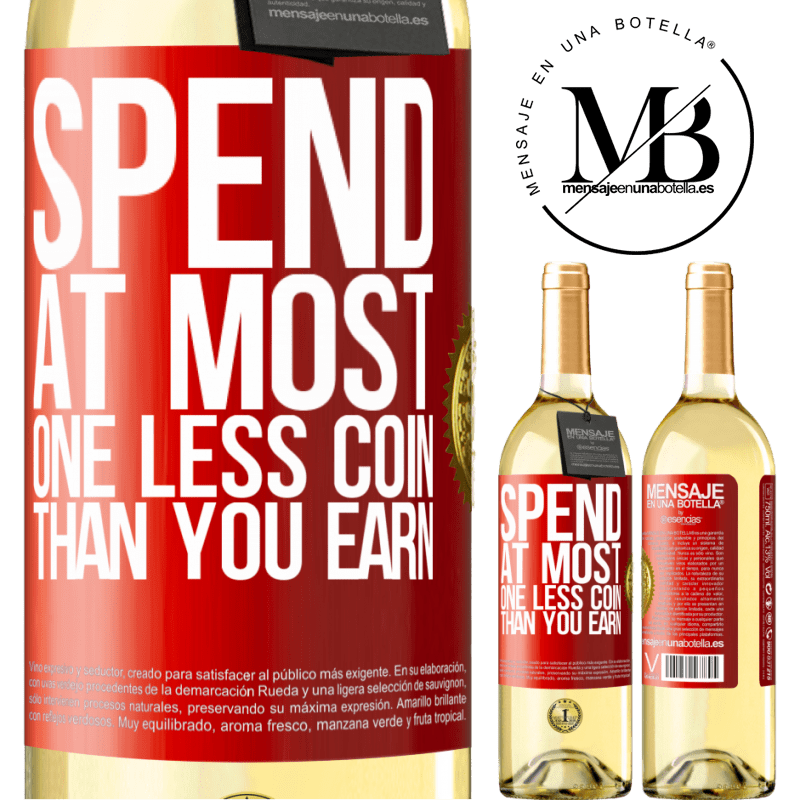24,95 € Free Shipping | White Wine WHITE Edition Spend, at most, one less coin than you earn Red Label. Customizable label Young wine Harvest 2020 Verdejo