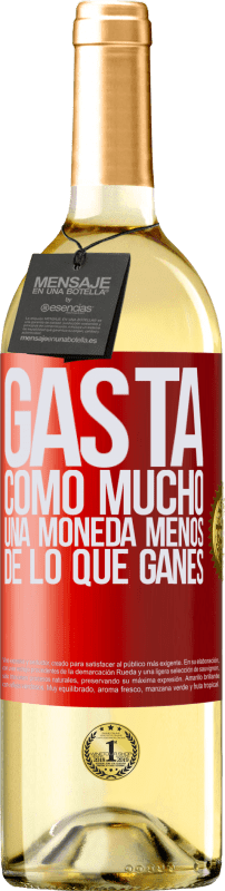 24,95 € Envío gratis | Vino Blanco Edición WHITE Gasta, como mucho, una moneda menos de lo que ganes Etiqueta Roja. Etiqueta personalizable Vino joven Cosecha 2020 Verdejo