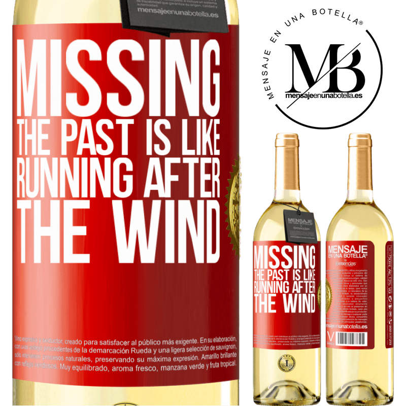 24,95 € Free Shipping   White Wine WHITE Edition Missing the past is like running after the wind Red Label. Customizable label Young wine Harvest 2020 Verdejo