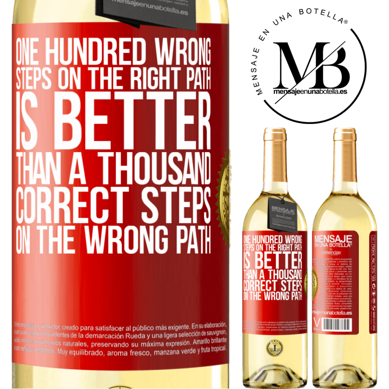 24,95 € Free Shipping | White Wine WHITE Edition One hundred wrong steps on the right path is better than a thousand correct steps on the wrong path Red Label. Customizable label Young wine Harvest 2020 Verdejo