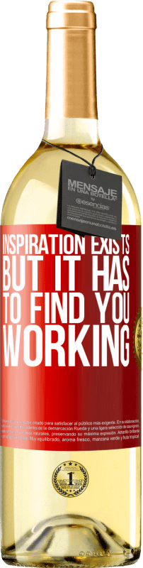 24,95 € | White Wine WHITE Edition Inspiration exists, but it has to find you working Red Label. Customizable label Young wine Harvest 2020 Verdejo