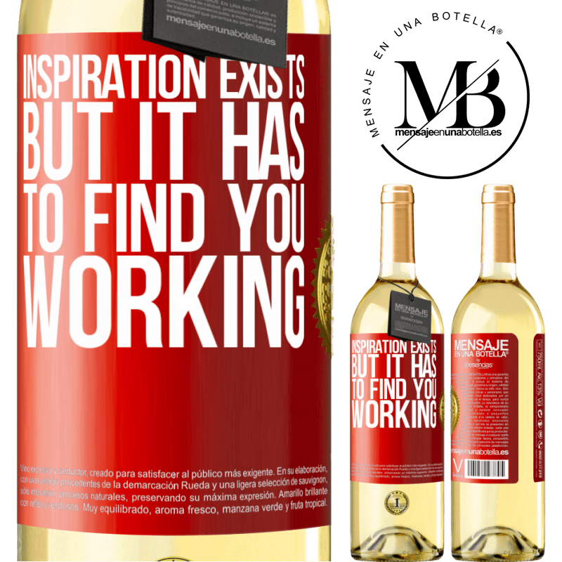24,95 € Free Shipping   White Wine WHITE Edition Inspiration exists, but it has to find you working Red Label. Customizable label Young wine Harvest 2020 Verdejo