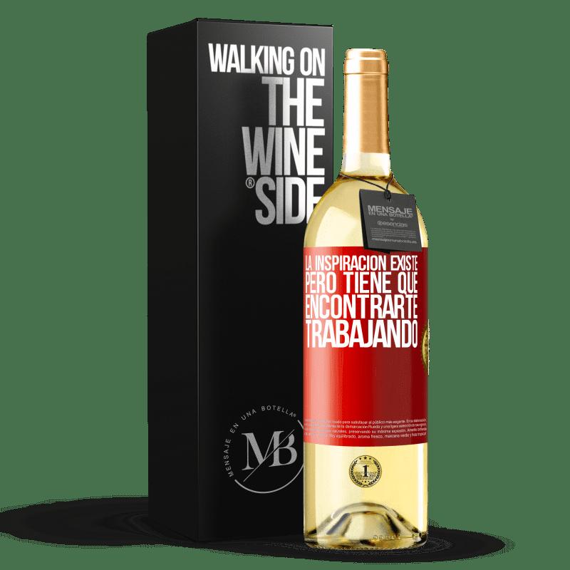 24,95 € Envoi gratuit   Vin blanc Édition WHITE L'inspiration existe, mais elle doit vous trouver en train de travailler Étiquette Rouge. Étiquette personnalisable Vin jeune Récolte 2020 Verdejo