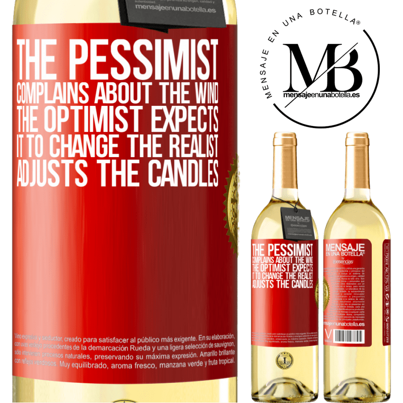 24,95 € Free Shipping | White Wine WHITE Edition The pessimist complains about the wind The optimist expects it to change The realist adjusts the candles Red Label. Customizable label Young wine Harvest 2020 Verdejo