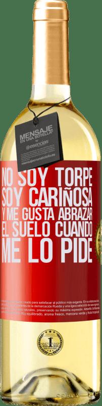 24,95 € Envío gratis   Vino Blanco Edición WHITE No soy torpe, soy cariñosa, y me gusta abrazar el suelo cuando me lo pide Etiqueta Roja. Etiqueta personalizable Vino joven Cosecha 2020 Verdejo