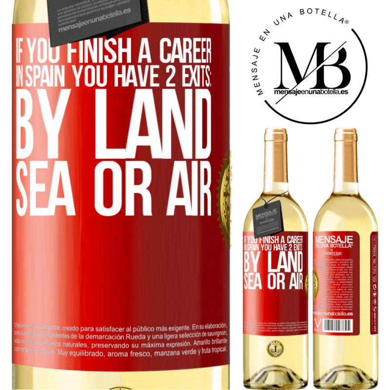 24,95 € Free Shipping   White Wine WHITE Edition If you finish a race in Spain you have 3 starts: by land, sea or air Red Label. Customizable label Young wine Harvest 2020 Verdejo