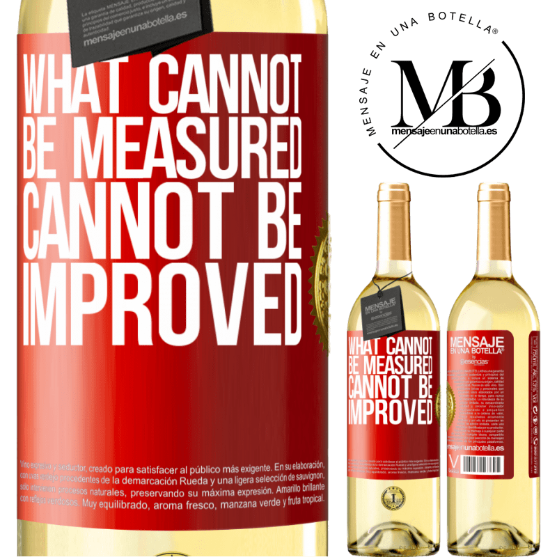24,95 € Free Shipping | White Wine WHITE Edition What cannot be measured cannot be improved Red Label. Customizable label Young wine Harvest 2020 Verdejo