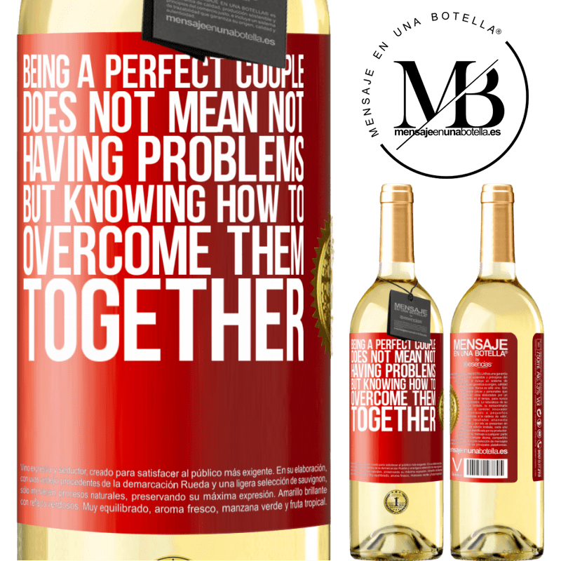 24,95 € Free Shipping | White Wine WHITE Edition Being a perfect couple does not mean not having problems, but knowing how to overcome them together Red Label. Customizable label Young wine Harvest 2020 Verdejo
