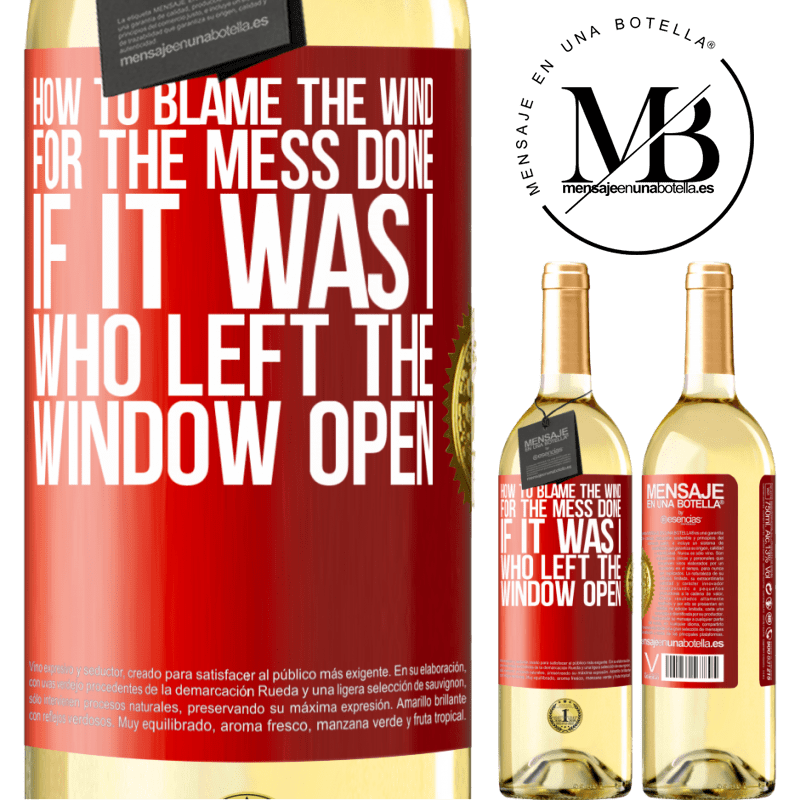 24,95 € Free Shipping | White Wine WHITE Edition How to blame the wind for the mess done, if it was I who left the window open Red Label. Customizable label Young wine Harvest 2020 Verdejo