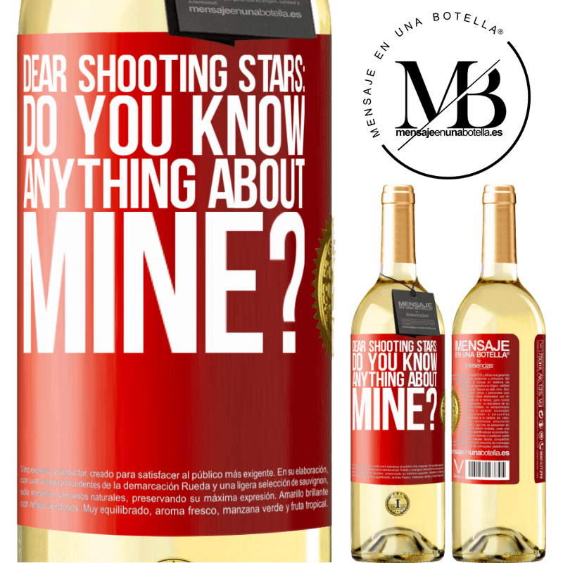 24,95 € Free Shipping | White Wine WHITE Edition Dear shooting stars: do you know anything about mine? Red Label. Customizable label Young wine Harvest 2020 Verdejo