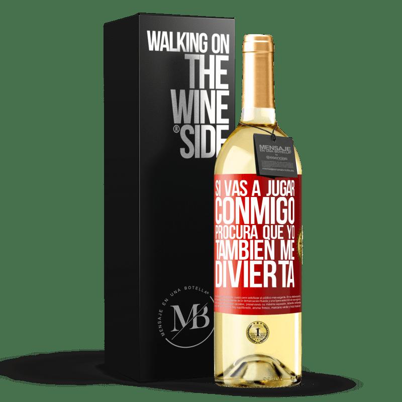24,95 € Envoi gratuit | Vin blanc Édition WHITE Si vous allez jouer avec moi, essayez de vous amuser aussi Étiquette Rouge. Étiquette personnalisable Vin jeune Récolte 2020 Verdejo