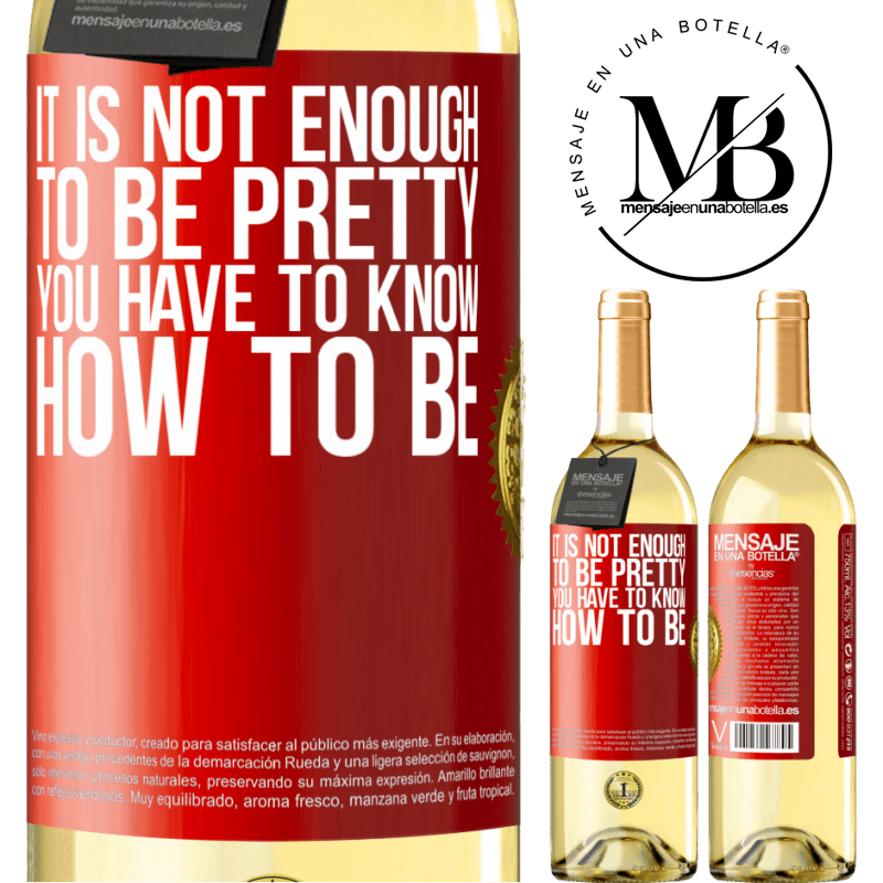 24,95 € Free Shipping   White Wine WHITE Edition It is not enough to be pretty. You have to know how to be Red Label. Customizable label Young wine Harvest 2020 Verdejo
