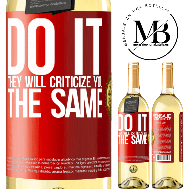 24,95 € Free Shipping | White Wine WHITE Edition DO IT. They will criticize you the same Red Label. Customizable label Young wine Harvest 2020 Verdejo