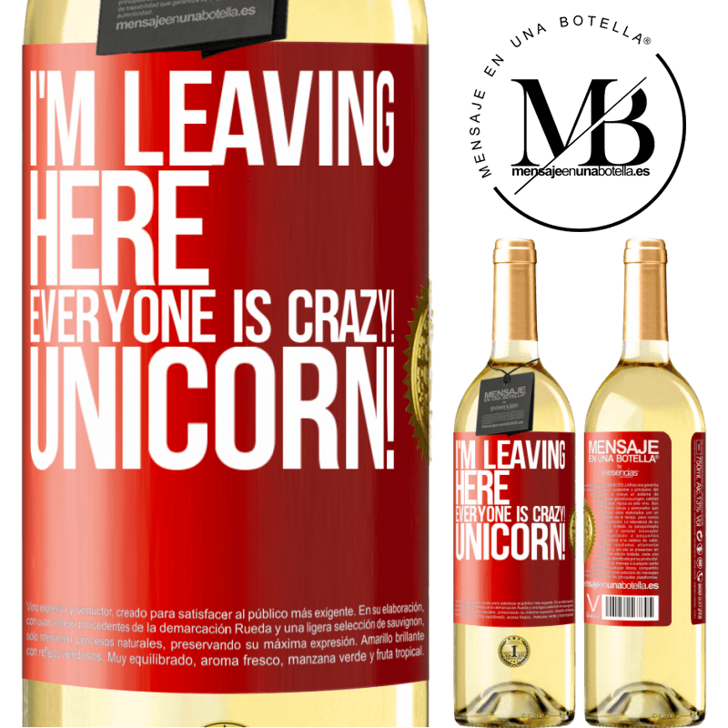 24,95 € Free Shipping | White Wine WHITE Edition I'm leaving here, everyone is crazy! Unicorn! Red Label. Customizable label Young wine Harvest 2020 Verdejo