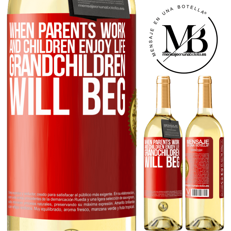24,95 € Free Shipping | White Wine WHITE Edition When parents work and children enjoy life, grandchildren will beg Red Label. Customizable label Young wine Harvest 2020 Verdejo