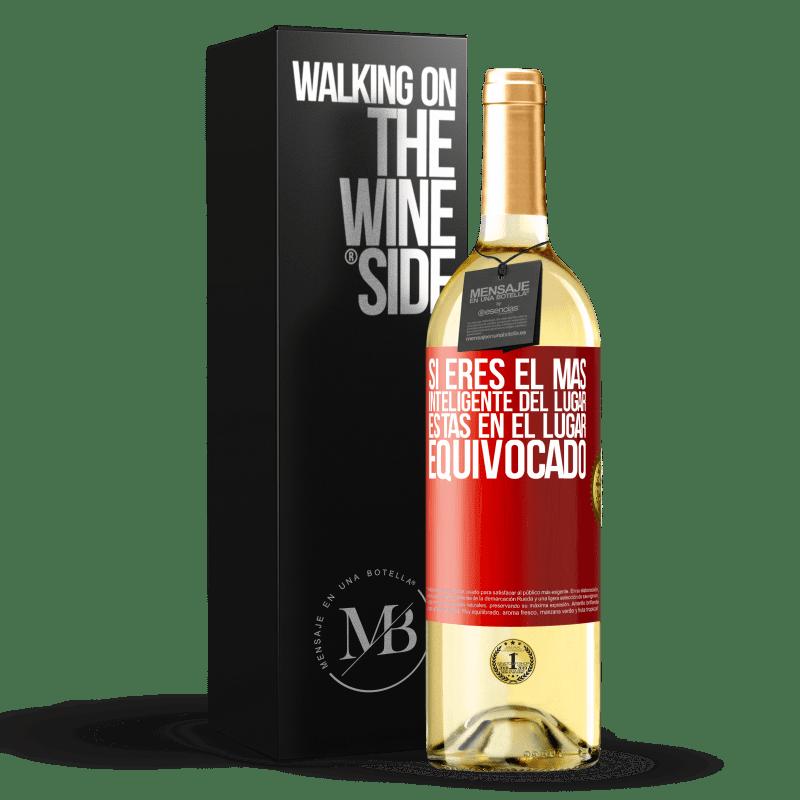 24,95 € Envoi gratuit   Vin blanc Édition WHITE Si vous êtes le plus intelligent de l'endroit, vous êtes au mauvais endroit Étiquette Rouge. Étiquette personnalisable Vin jeune Récolte 2020 Verdejo