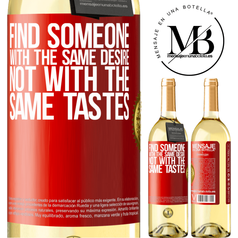 24,95 € Free Shipping | White Wine WHITE Edition Find someone with the same desire, not with the same tastes Red Label. Customizable label Young wine Harvest 2020 Verdejo