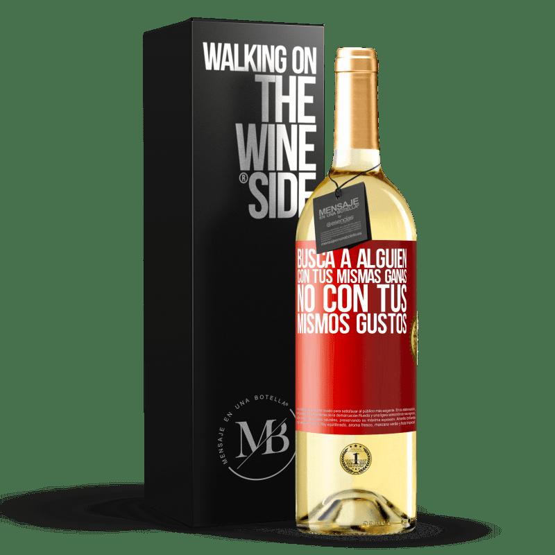 24,95 € Envoi gratuit | Vin blanc Édition WHITE Trouvez quelqu'un avec le même désir, pas avec les mêmes goûts Étiquette Rouge. Étiquette personnalisable Vin jeune Récolte 2020 Verdejo