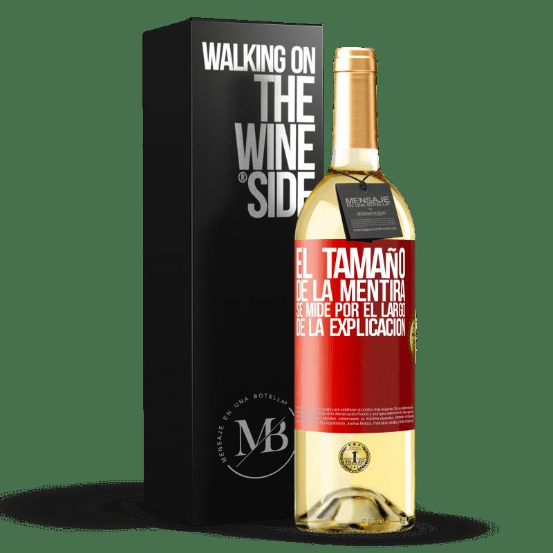 24,95 € Envoi gratuit   Vin blanc Édition WHITE La taille du mensonge est mesurée par la longueur de l'explication Étiquette Rouge. Étiquette personnalisable Vin jeune Récolte 2020 Verdejo