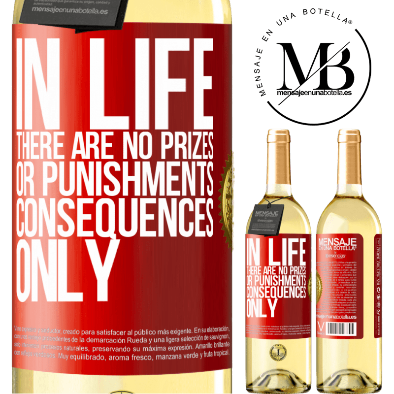 24,95 € Free Shipping | White Wine WHITE Edition In life there are no prizes or punishments. Consequences only Red Label. Customizable label Young wine Harvest 2020 Verdejo