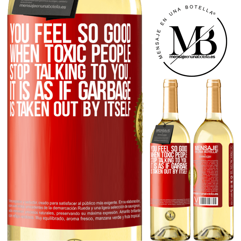 24,95 € Free Shipping | White Wine WHITE Edition You feel so good when toxic people stop talking to you ... It is as if garbage is taken out by itself Red Label. Customizable label Young wine Harvest 2020 Verdejo