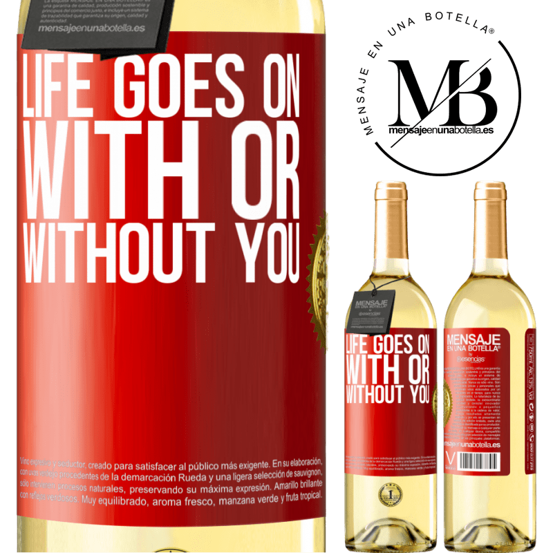 24,95 € Free Shipping | White Wine WHITE Edition Life goes on, with or without you Red Label. Customizable label Young wine Harvest 2020 Verdejo
