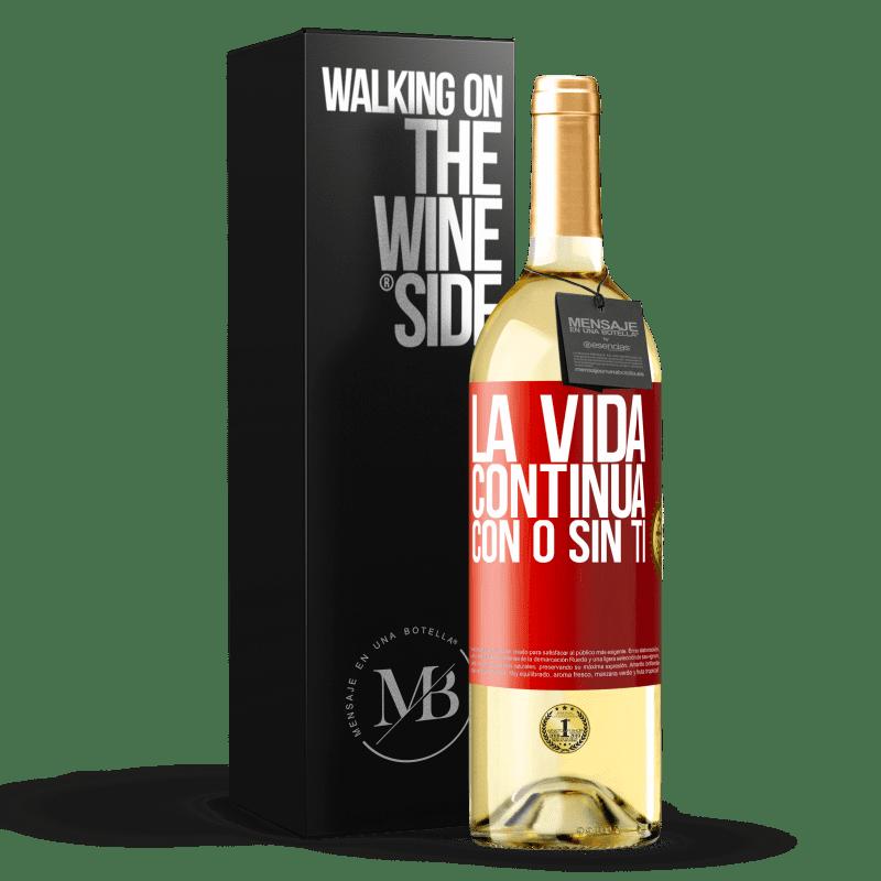 24,95 € Envío gratis | Vino Blanco Edición WHITE La vida continua, con o sin ti Etiqueta Roja. Etiqueta personalizable Vino joven Cosecha 2020 Verdejo